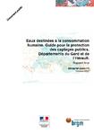 Eaux destinées à la consommation humaine. Guide pour la protection des captages publics. Départements du Gard et de l'Hérault. Rapport final.