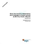 Etude des bassins d'alimentation des 4 captages du bassin versant du Mro Oua Kwalé- Mayotte. Rapport final.